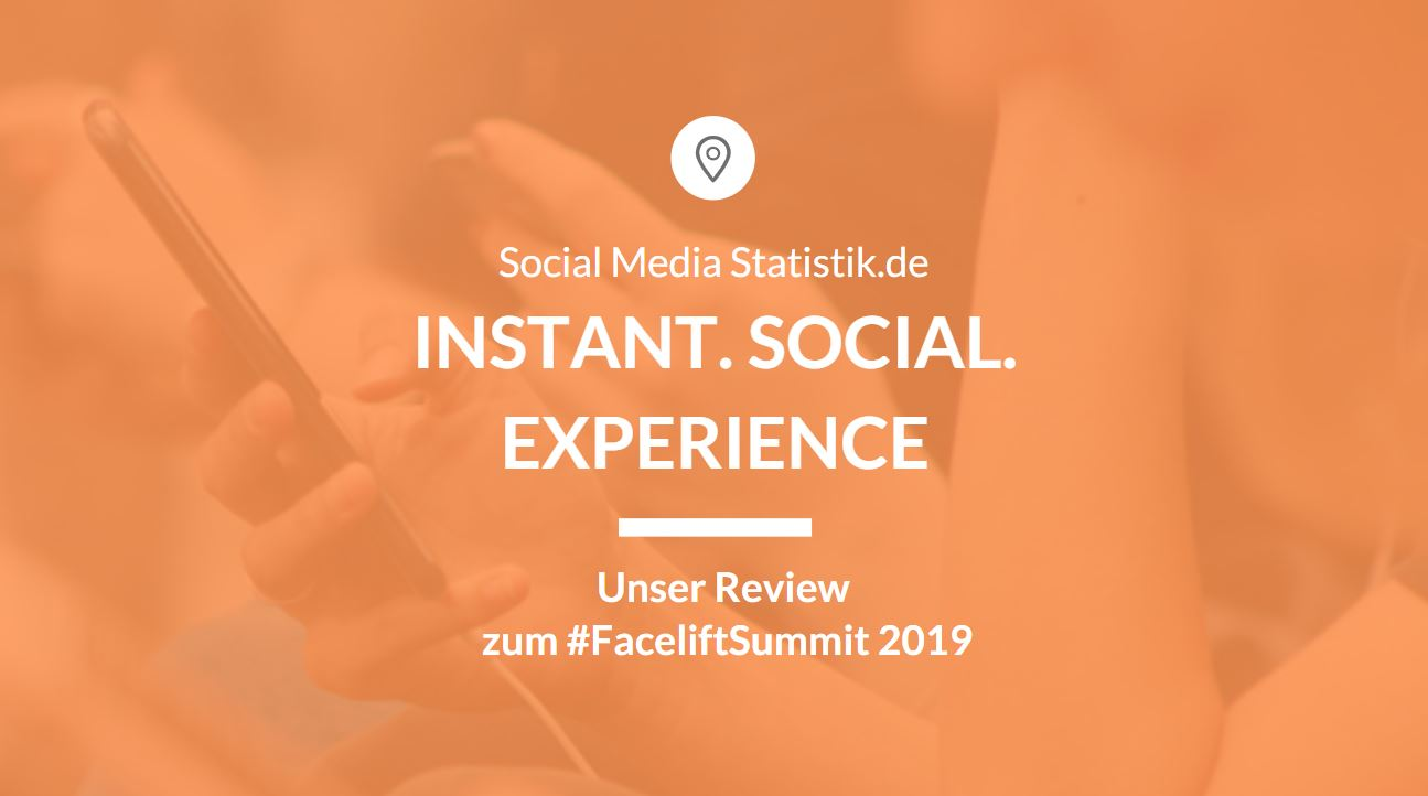 Instant. Social. Experience – der Facelift Summit 2019 im Review